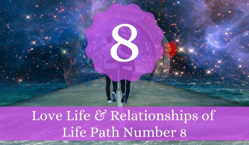 Love Life & Relationships of Life Path Number 8