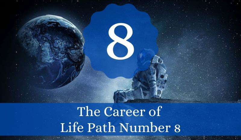The Career of Life Path Number 8