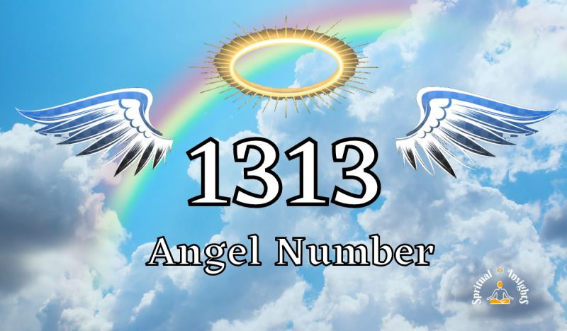 Angel Number 1313 – Meaning & Spiritual Message